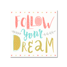 Follow Your Dream Print Poster