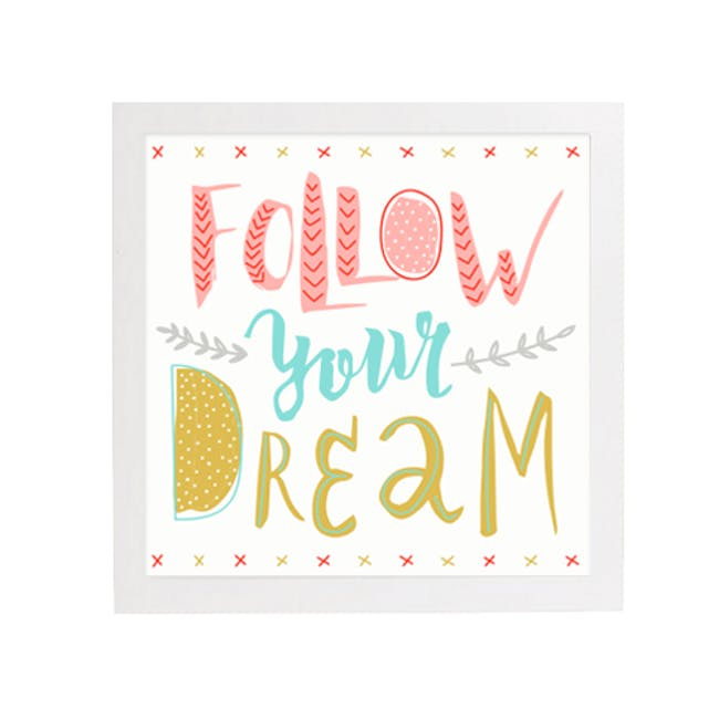 Follow Your Dream Print Poster - 3
