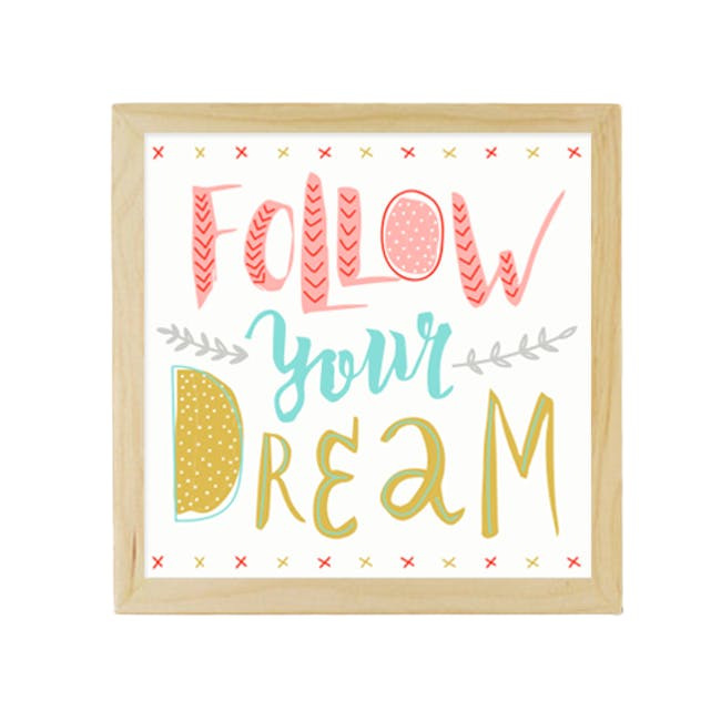 Follow Your Dream Print Poster - 4