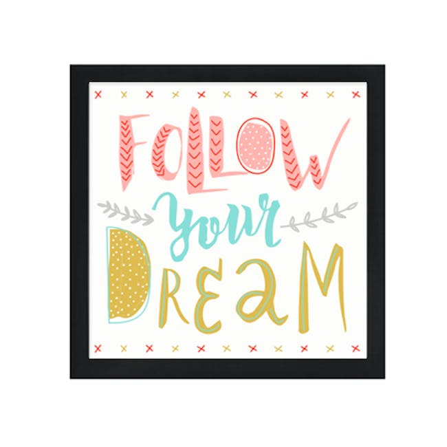Follow Your Dream Print Poster - 2