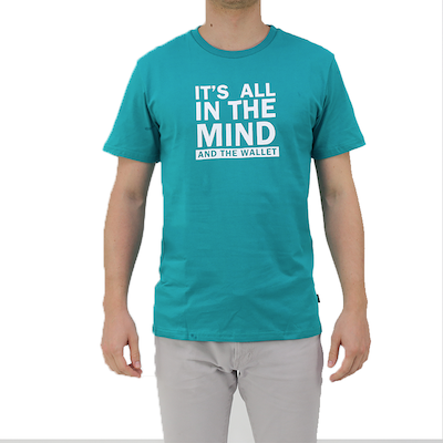 Moley Apparels Tees - It's All In The Mind And The Wallet