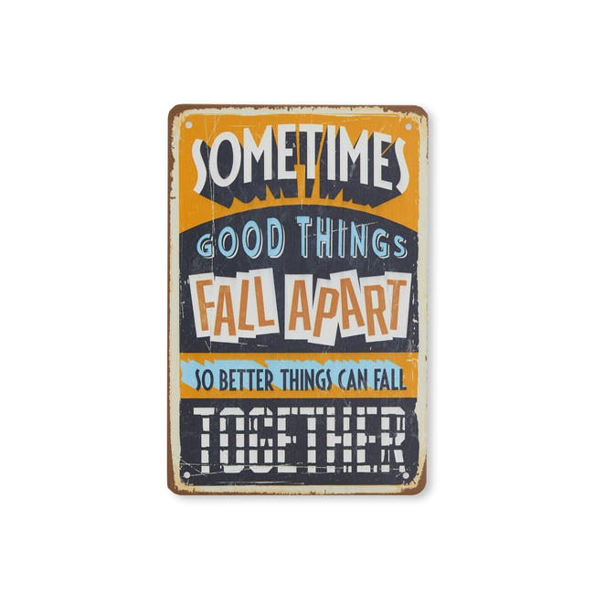 Tin Plate Wall Decor - Good Things Fall Apart for Better Things - 0