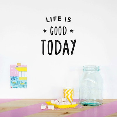 Life Is Good Today Wall Quote - Image 1