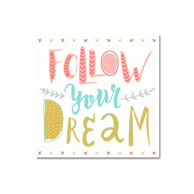Follow Your Dream Print Poster - 0
