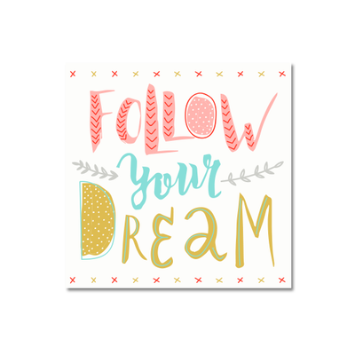 Follow Your Dream Print Poster - Image 1