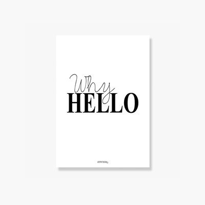 Why Hello Poster Print