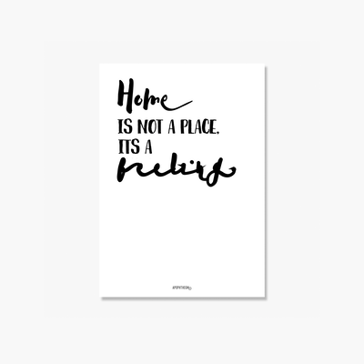 Home Is Not A Place, Its A Feeling Poster Print - Image 1